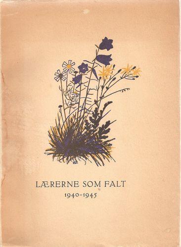 Lærerne som falt. Minneskrift 1940 - 1945