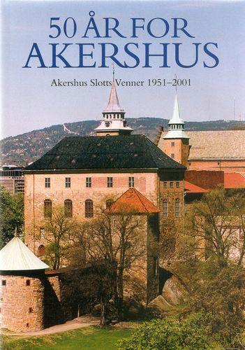 50 år for Akershus. 1951-2001. Akershus slotts venners jubileumsskrift… Billedred. Jan Greve