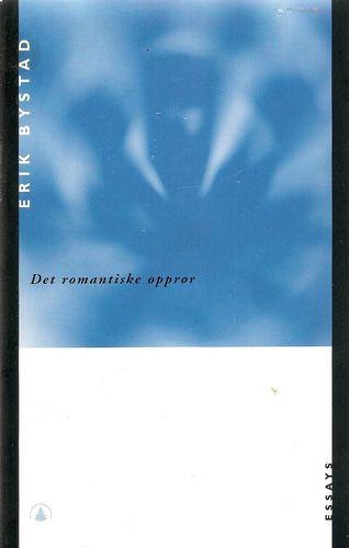 Det romantiske opprør. Essays