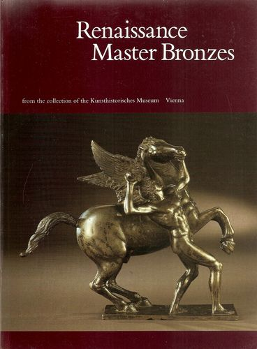Renaissance Master Bronzes from the collection of the Kunsthistorisches Museum, Vienna