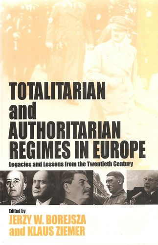 Totalitarian and Authoritarian Regime in Europe. Legacies and Lessons from the Twentieth Century