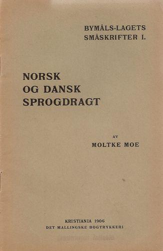 Norsk og dansk sprogdrakt. Retskrivningssakens vei og tempo. Foredrag…