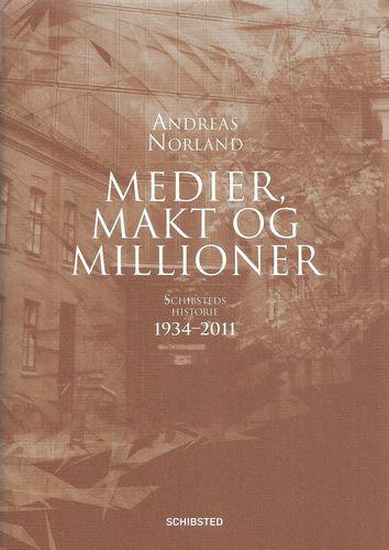 Medier, makt og millioner. Schibsteds historie 1934-2011. II