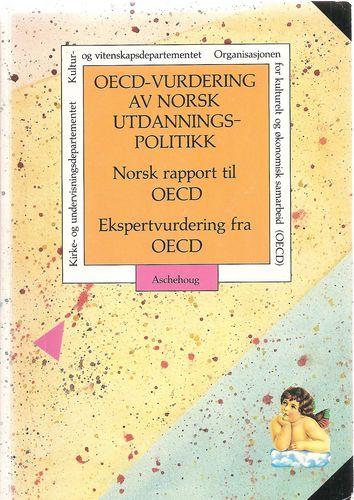 OECD-vurdering av norsk utdanningspolitikk. Norsk rapport til OECD. Ekspertvurdering fra OECD