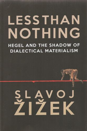 Less than nothing. Hegel and the shadow of dialectical materialism