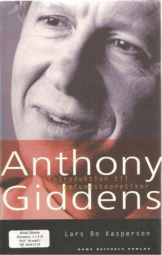 Anthony Giddens - introduktion til en samfundsteoretiker. 2. opl