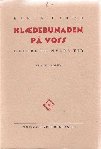 Klædebunaden på Voss i eldre og nyare tid. Ny auka utg