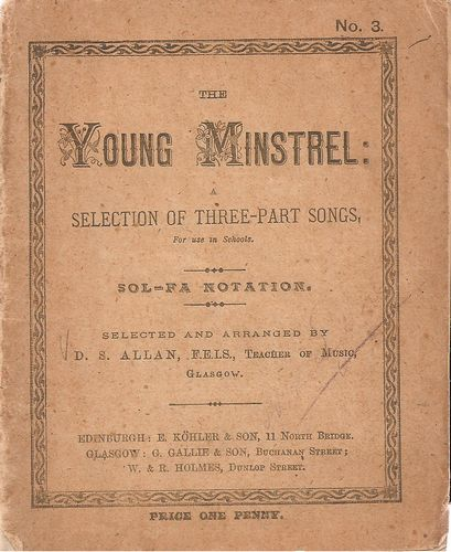 The Young Minstrel: Selection of three-part songs, for use in Scools. Sol-fa Notation. No. 3