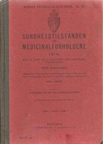 Sundhedstilstanden og Medicinalforholdene 1914. Med et Kart og 18 Plancher.... 62de Aarg