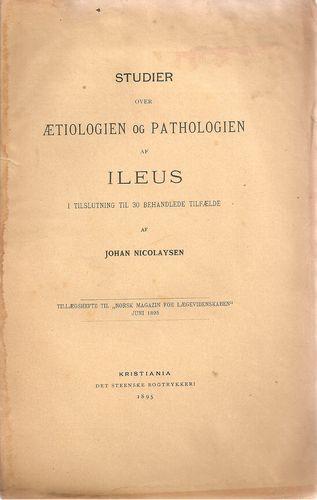 Studier over Ætiologien og Pathologien af Ileus i tilslutning til 30 behandlede tilfælde
