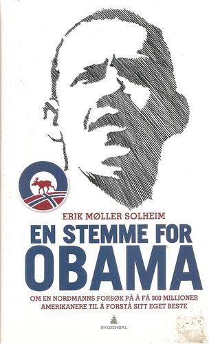 En stemme for Obama. Om en nordmanns forsøk på å få 300 millioner amerikanere til å forstå sitt eget beste