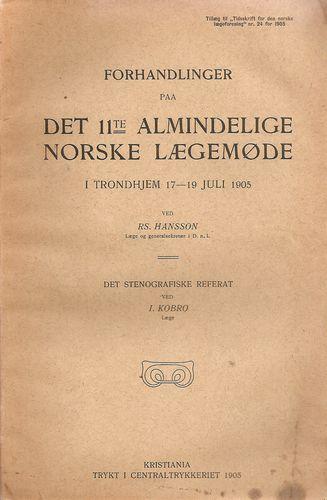Forhandlinger paa Det 11te Almindelige Norske Lægemøde i Trondhjem… 1905
