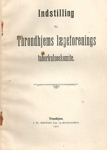 Indstilling frå Throndhjems lægeforenings tuberkulosekomite