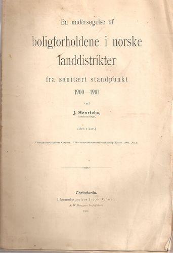 En undersøgelse af boligforholdene i norske landdistrikter frå sanitært standpunkt 1900-1901. Med 1 kart