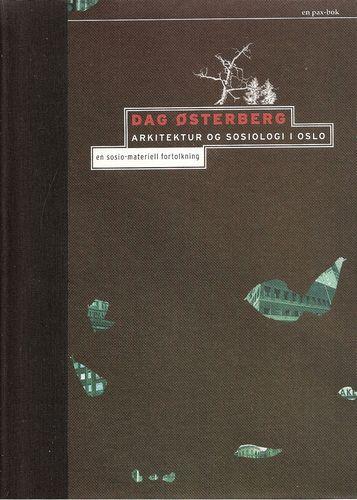 Arkitektur og sosiologi i Oslo. En sosio-materiell fortolkning
