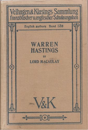 Lord Macaulay: Warren Hastigs. Mit Anmerkungen zum Schulgebrauch…