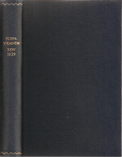 Fornvännen. Meddelanden från K. Vitterhets Historie och Antikvitets Akademien. 1929. Årg. 24