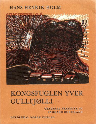 Kongsfuglen yver Gullfjølli. Original-tresnitt av Inggard Rosseland
