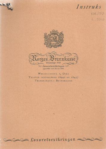 Instruks. Norges Brannkasse. Grunnlagt 1767. Løsøreforsikringen opprettet ved lov av 1912