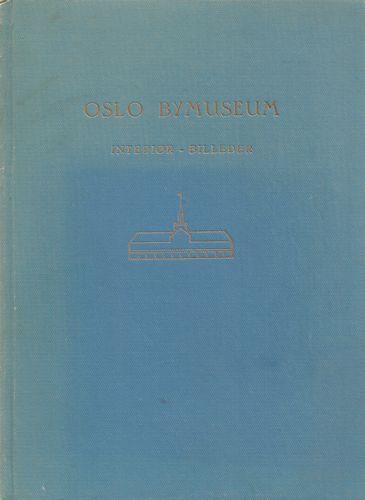 Oslo Bymuseum. Interiør-billeder