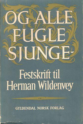 Og alle fugler sjunge - Festskrift til Herman Wildenvey