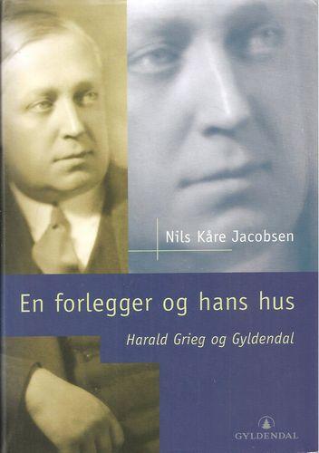 En forlegger og hans hus. Harald Grieg og Gyldendal