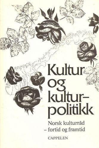 Kultur og kulturpolitikk. Norsk Kulturråd - fortid og framtid