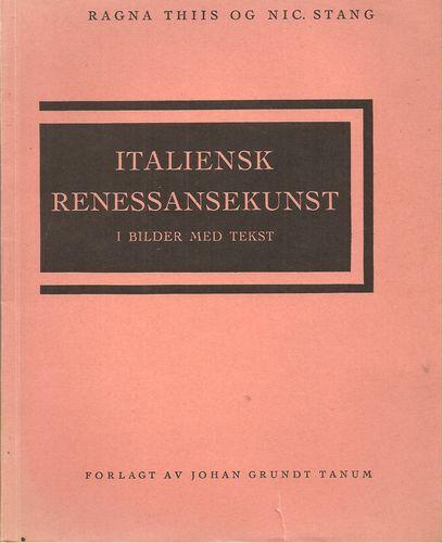 Italiensk renessansekunst. I bilder med tekst. Stang og Lange - 6000 år II