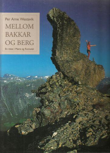 Mellom bakkar og berg. En reise i Møre og Romsdal. Foto: Per Eide, Øivind Leren m.fl