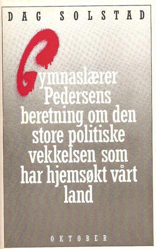 Gymnaslærer Pedersens beretning om den store politiske vekkelsen som har hjemsøkt vårt land. 2. oppl