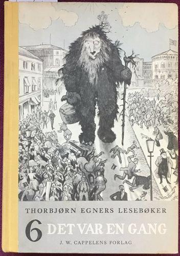 Thorbjørn Egners Lesebøker. Sjette bok. Det var en gang. For annen halvdel av fjerde skoleår