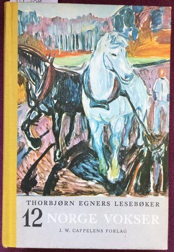 Thorbjørn Egners lesebøker. For niårig skole. Tolvte bok. For annen halvdel av sjuende skoleår