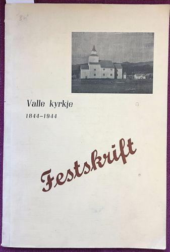 Valle kyrkje 1844-1944. Festskrift til 100 års høgtidi
