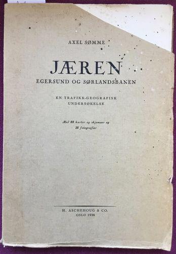 Jæren. Egersund og Sørlandsbanen. En trafikk-geografisk undersøkelse. Med  22 karter og skjemaer og 18 fotografier