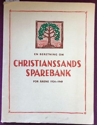 En beretning om virksomheten i Christianssands Sparebank for årene 1924-1949 i anledning av bankens 125 års jubileum