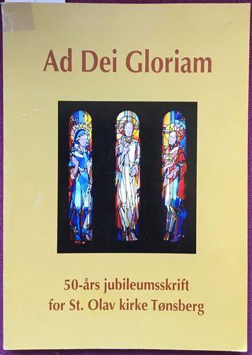 Ad Dei Gloriam. 50-års jubileumsskrift for St. Olav kirke Tønsberg