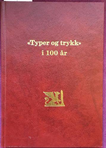 """Fredrikstad Grafiske forening. """"Typer og trykk"""" i 100 år. 1887-1987"""