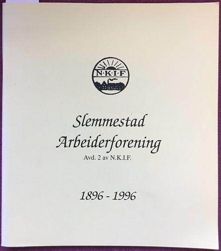 Slemmestad Arbeiderforening. Avd 2 av N.K.I.F. 1886 - 1996