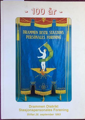 Drammen Distrikt Stasjonspersonales Forening 100 år. 1893-1993