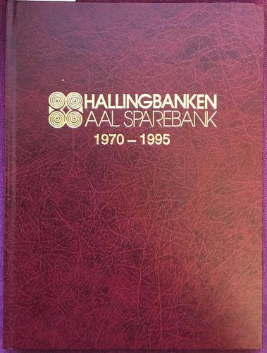 Banken og bygda. Hallingbanken Aal sparebank 1970-1995