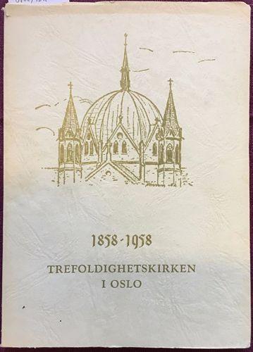 Trefoldighetskirken 1858-1958. Festskrit utgitt i anledning kirkens og menighetens 100 års jubileum