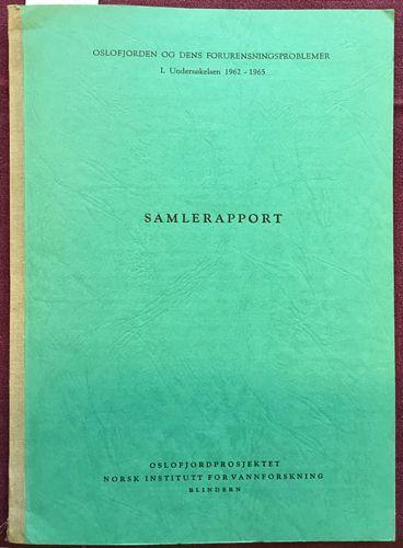 Oslofjorden og dens forurensningsproblemer I. Undersøkelse 1962 -1965. Samlerapport. Redigert av Instituttsjef Kjell Baaslund
