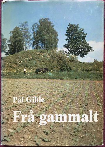 Frå gammalt. Festskrift i anledning Pål Gihles 70 års dag 21. februar 1978