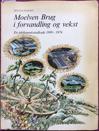 Moelven Brug i forvandling og vekst. En jubileumskavalkade 1899-1974