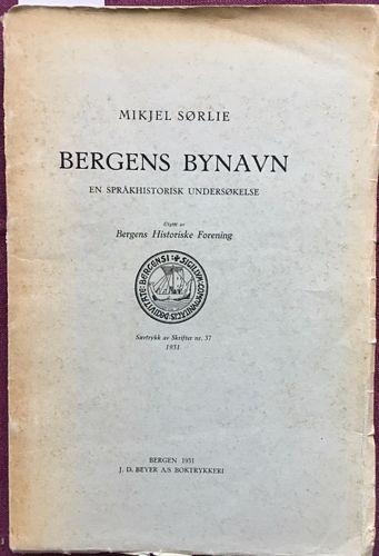 Bergens bynavn. En språkhistorisk undersøkelse. Særtrykk av Skrifter nr. 37 1931