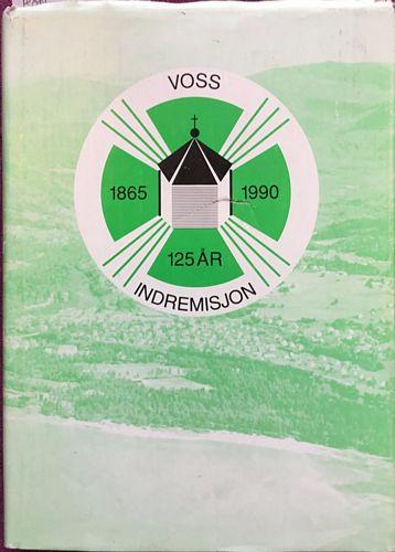 Voss Indremisjon gjennom 125 år. 1865 -1990
