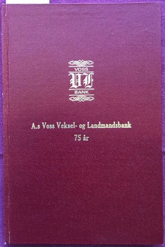 A/S Voss Veksel- og Landmandsbank 1899-1974
