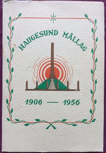 Haugesund Mållag 1906-1956. Skriftnemnd: Katrina Gramshaug, L.J. Miljeteig, Vilhelm Trædal og Nils Økland