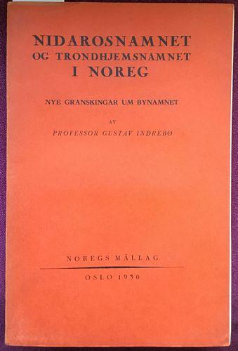 Nidarosnamnet og Trondhjemsnamnet i Noreg, av professor Gustav Indrebø