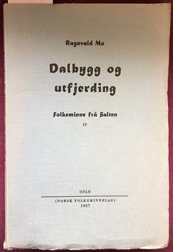 Dalbygg og utfjerding. Folkeminne frå Salten. IV.  Norsk Folkeminnelag nr. 79